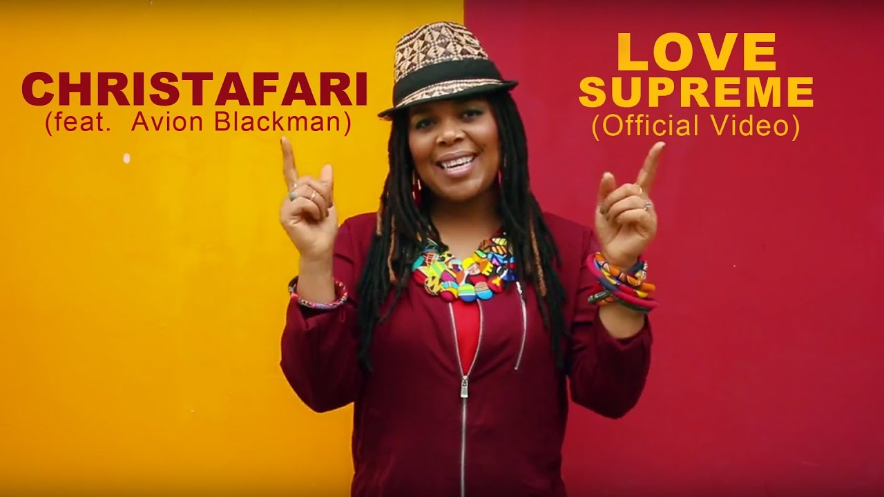 Christafari feat. Avion Blackman - Love Supreme [8/29/2018]