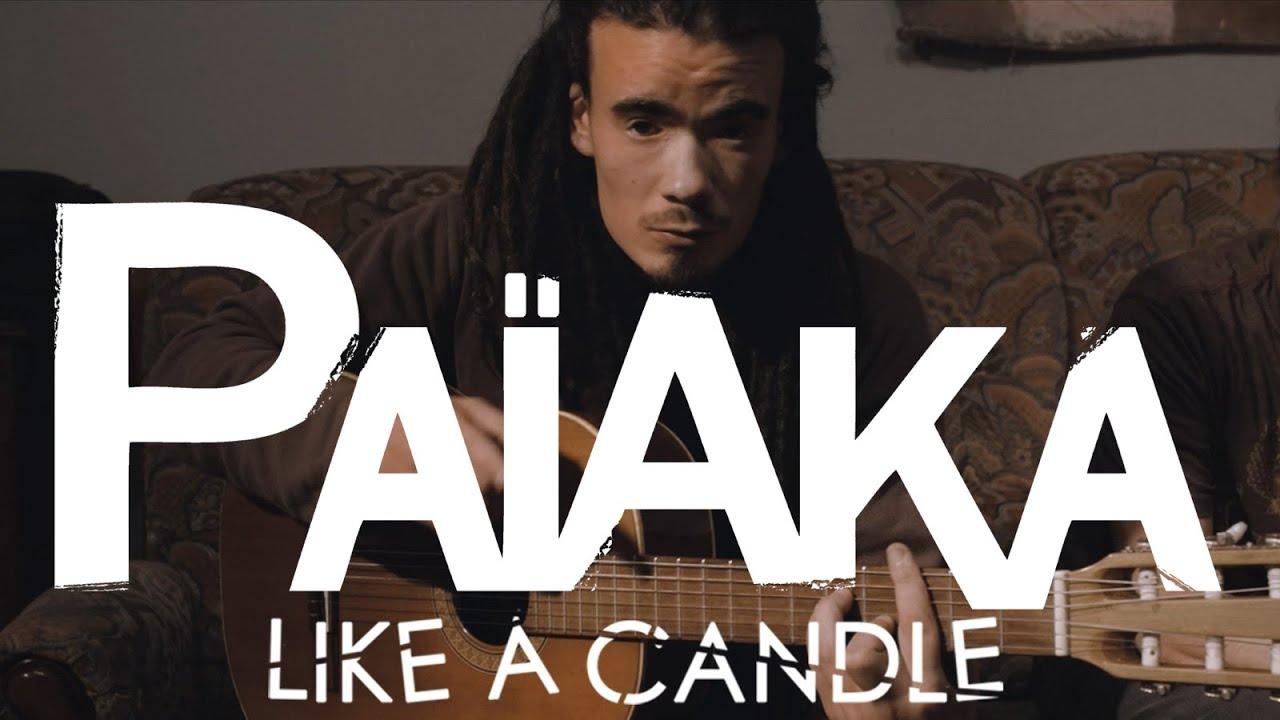 Païaka - Like A Candle [11/24/2014]