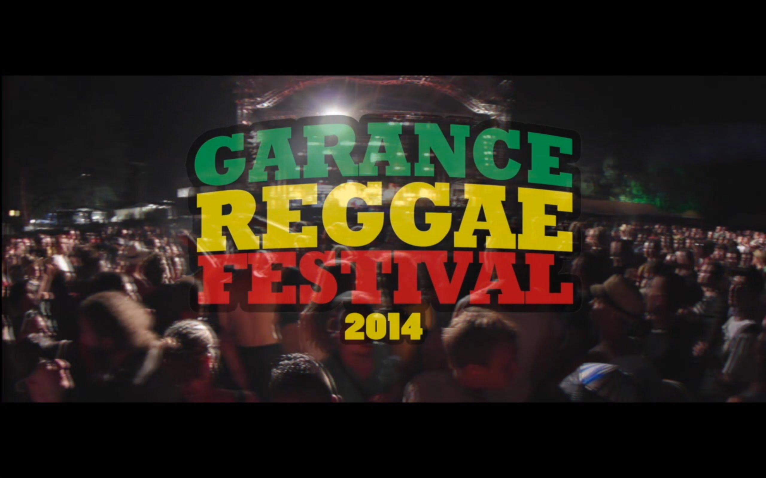 Garance Reggae Festival 2014 - Aftermovie [9/5/2014]