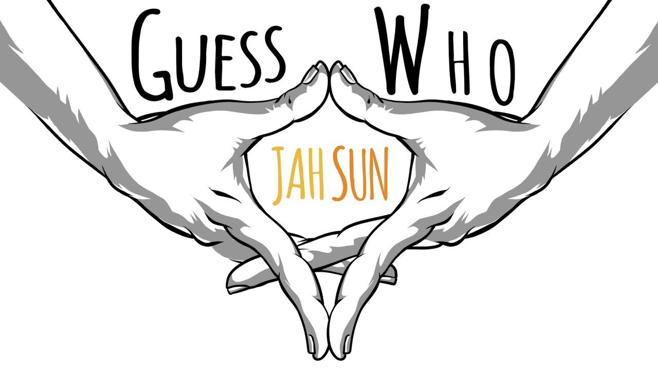 Jah Sun - Guess Who (Lyric Video) [4/10/2017]