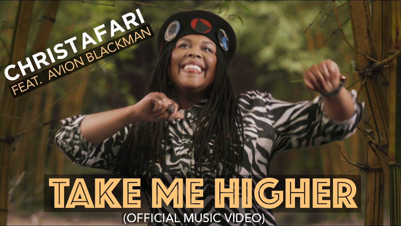 Christafari feat. Avion Blackman - Take Me Higher [2/24/2021]