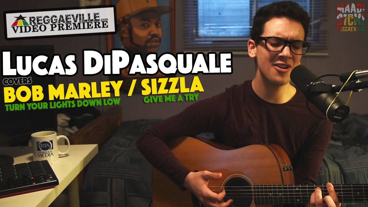 Lucas DiPasquale covers Bob Marley & Sizzla [1/7/2016]