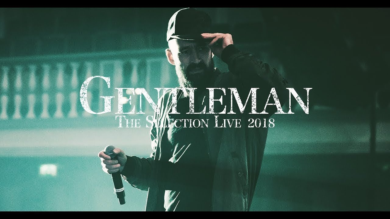 Gentleman - Tour Documentary - The Selection Live 2018 [4/4/2019]