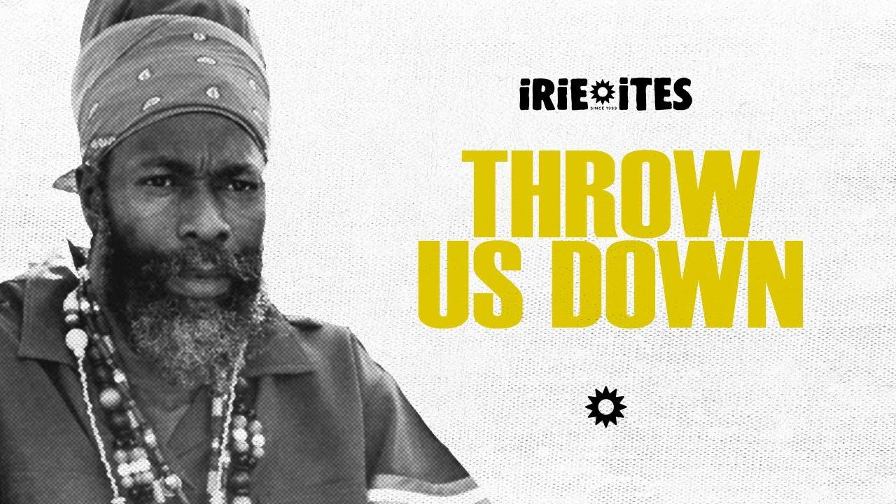Capleton & Irie Ites - Throw Us Down (Lyric Video) [4/30/2021]