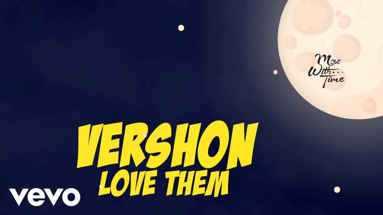 Vershon - Love Them (Lyric Video) [4/16/2018]