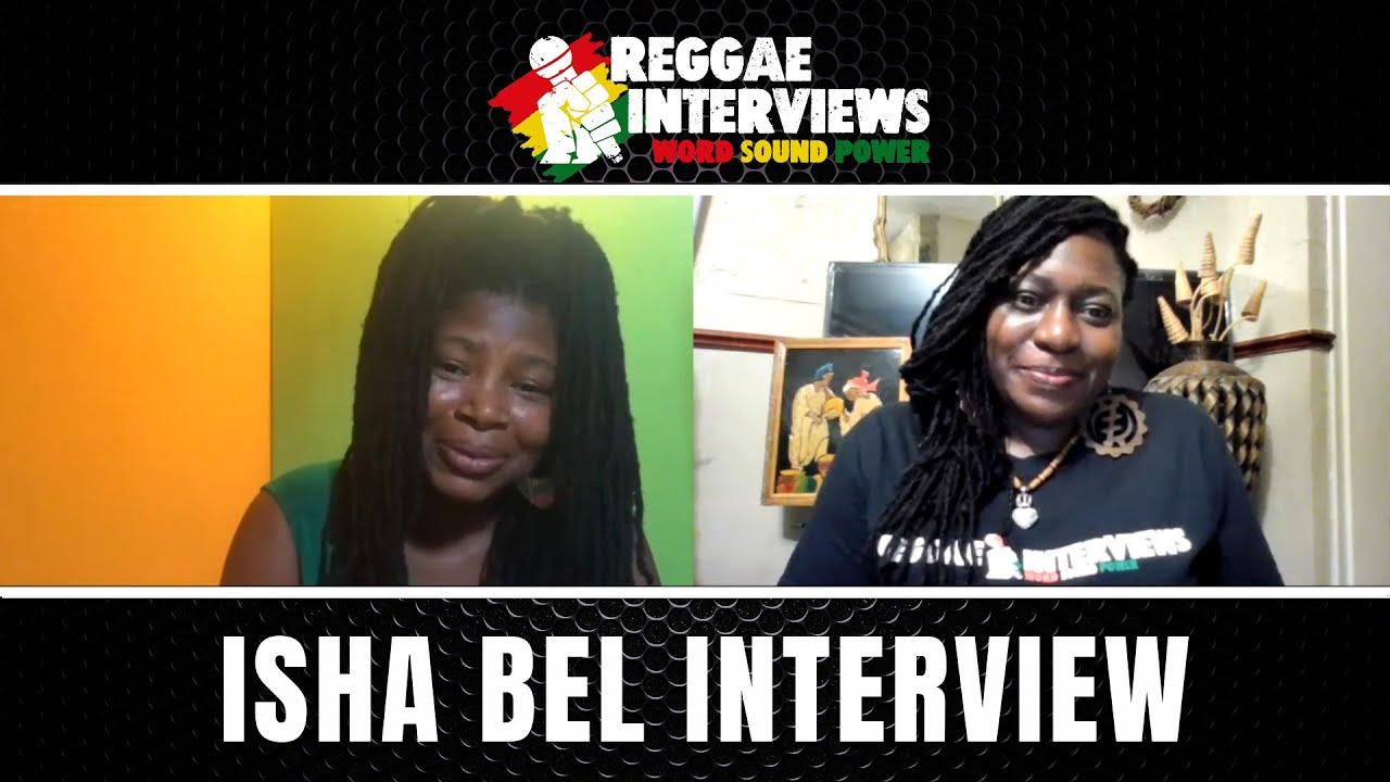 Isha Bel @ Reggae Interviews [8/23/2021]