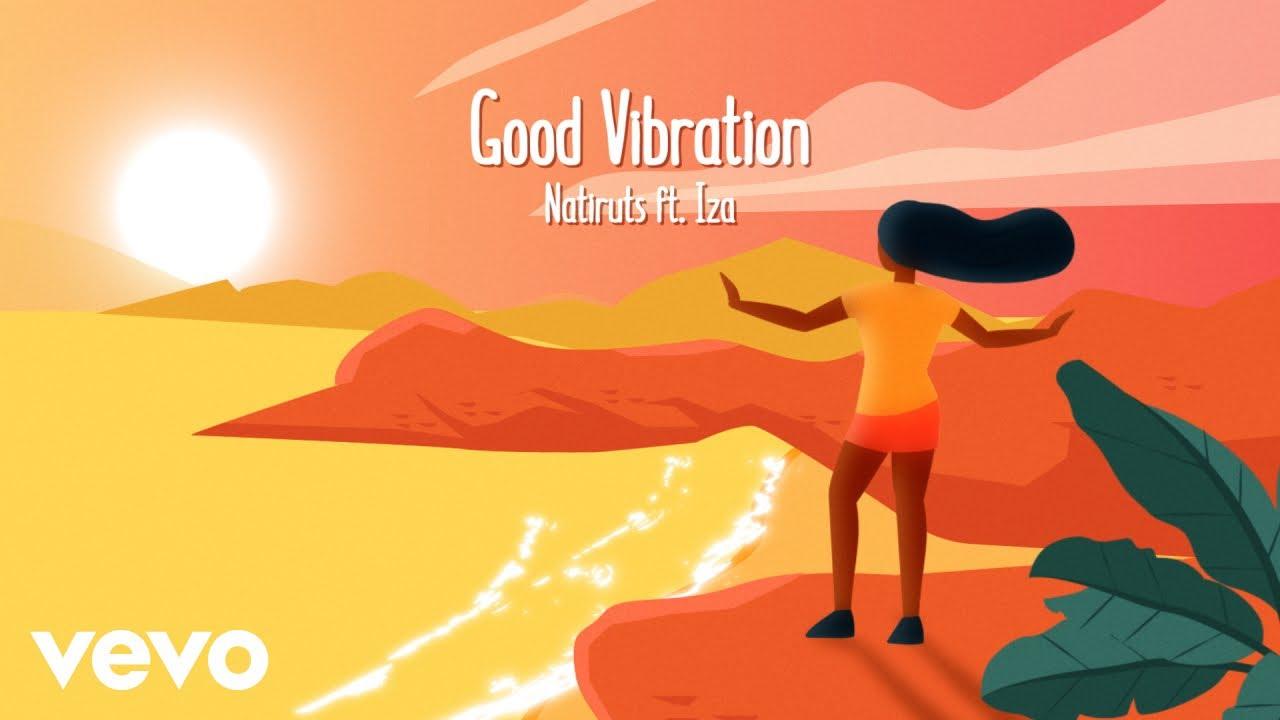 Natiruts & IZA - Good Vibration (Lyric Video) [6/8/2021]