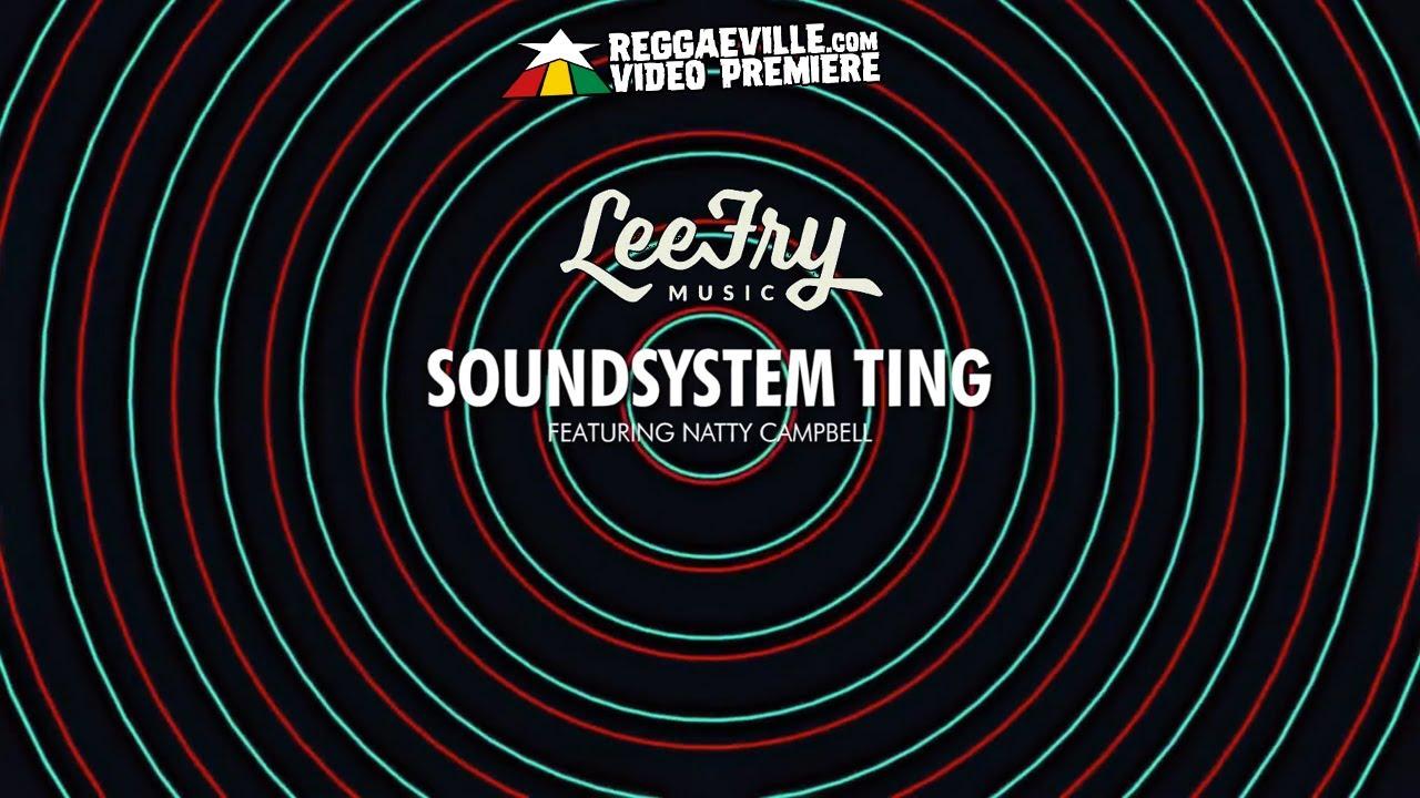 Lee Fry Music feat. Natty Campbell - Soundystem Ting (Lyric Video) [6/15/2021]