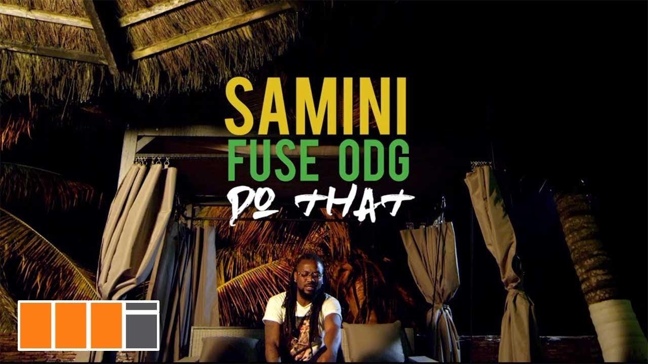 Samini feat. Fuse ODG - Do That [2/8/2018]