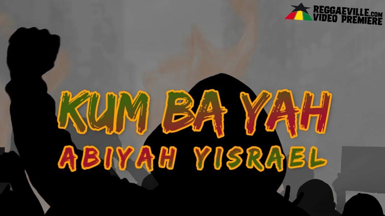 AbiYah Yisrael - Kum Ba Yah (Lyric Video) [3/10/2021]