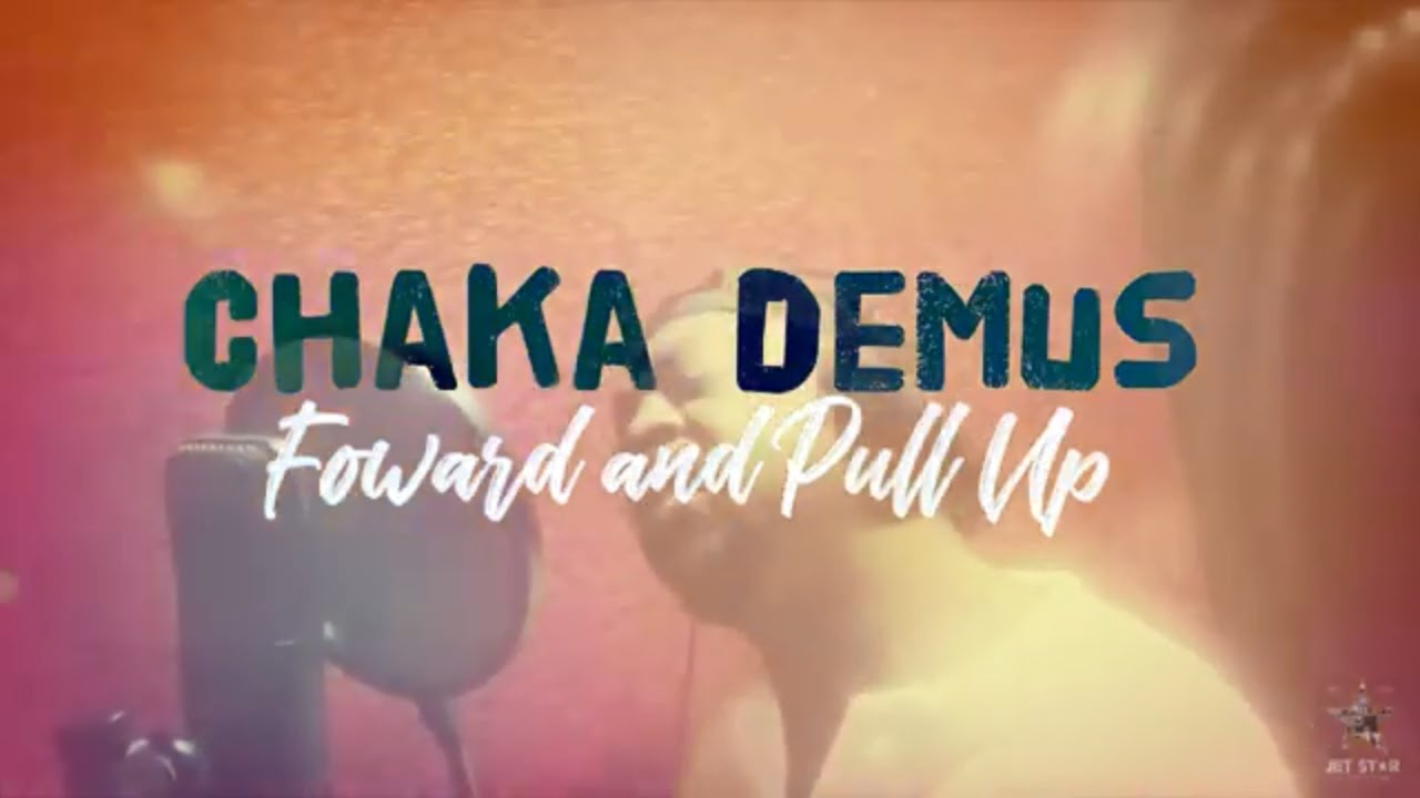 Chaka Demus - Forward And Pull Up (Lyric Video) [1/11/2019]