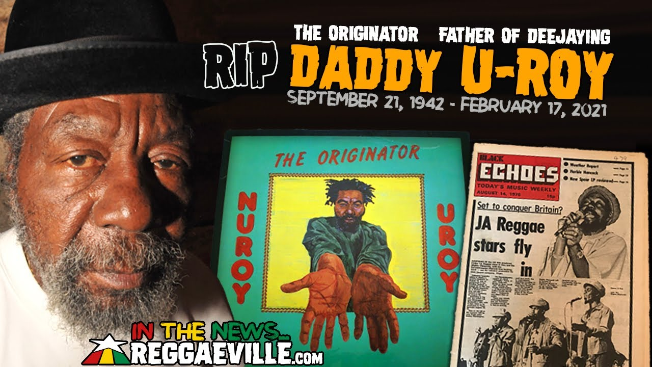 RIP U-ROY - Wake The Heavens And Tell The Angels (Reggaeville News) [2/27/2021]