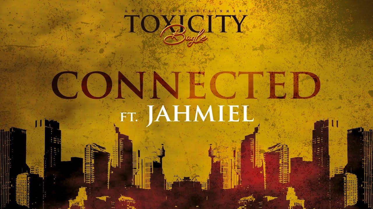 Bugle & Jahmiel - Connected (Lyric Video) [10/11/2021]