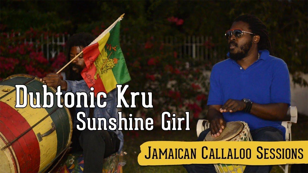 Dubtonic Kru - Sunshine Girl @ Jamaican Callaloo Sessions [11/20/2017]