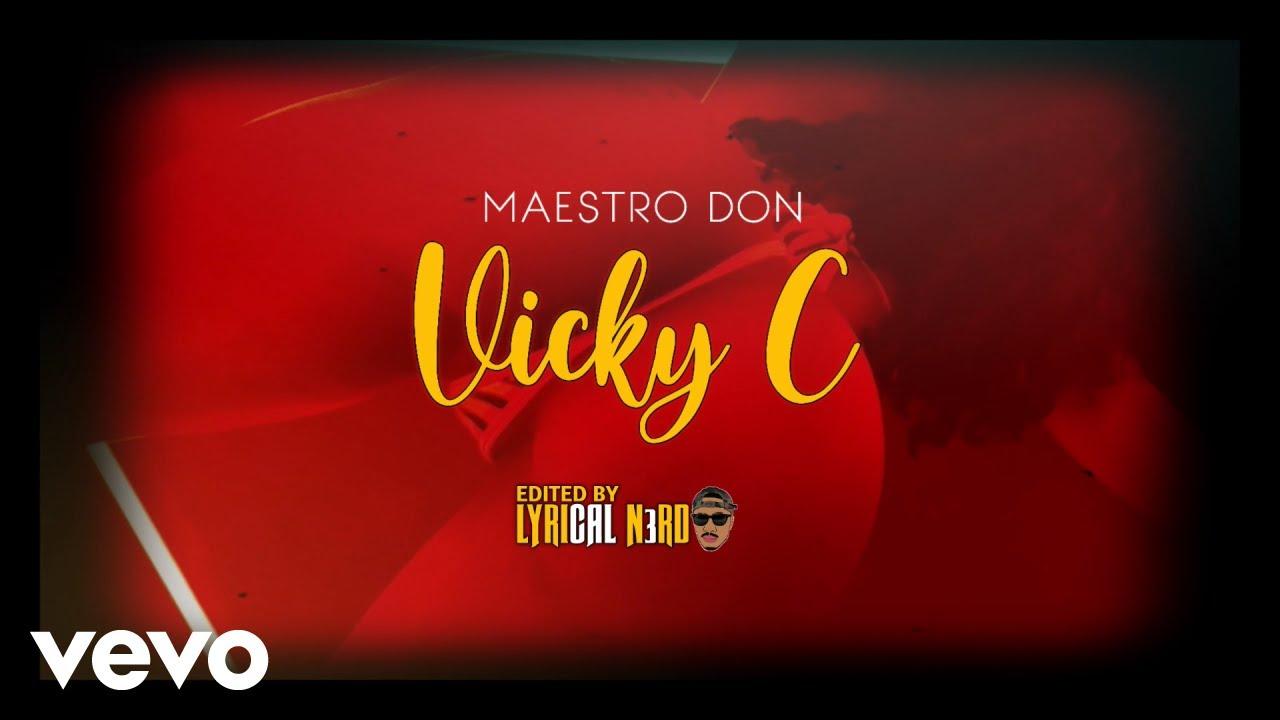 Maestro Don - Vicky C (Lyric Video) [6/6/2021]