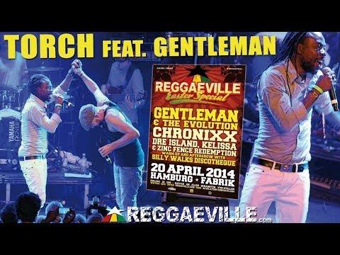 Torch feat. Gentleman - Good Reggae Music @ Reggaeville Easter Special in Hamburg [4/20/2014]