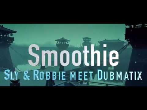 Sly & Robbie meet Dubmatix feat. Prince Alla, Screechy Dan & Megative- Smoothie [3/1/2018]