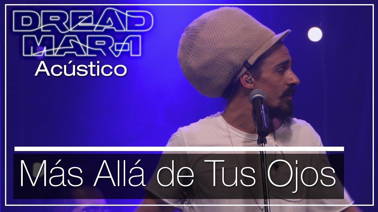 Dread Mar I - Mas Allá De Tus Ojos (Acoustic) [2/19/2019]