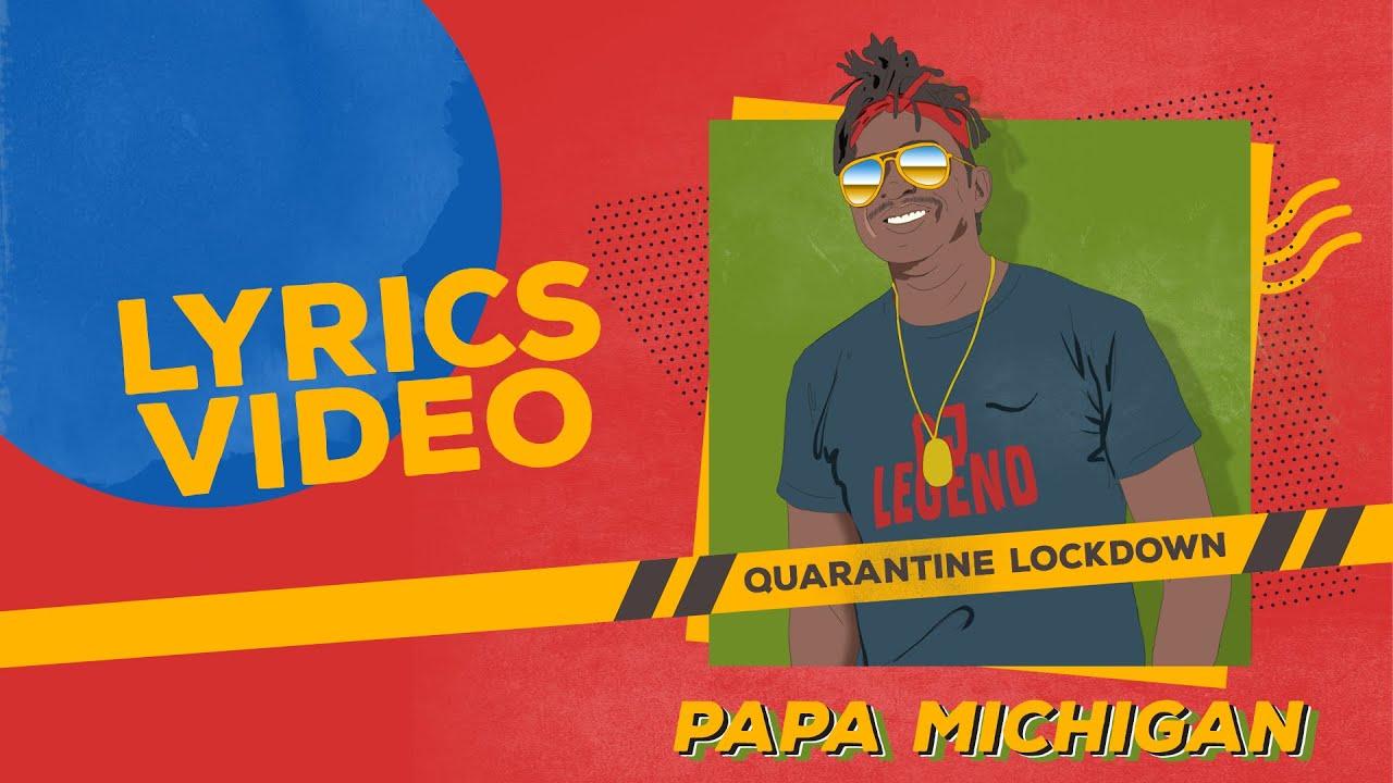 Papa Michigan - Quarantine Lockdown (Lyric Video) [5/7/2020]