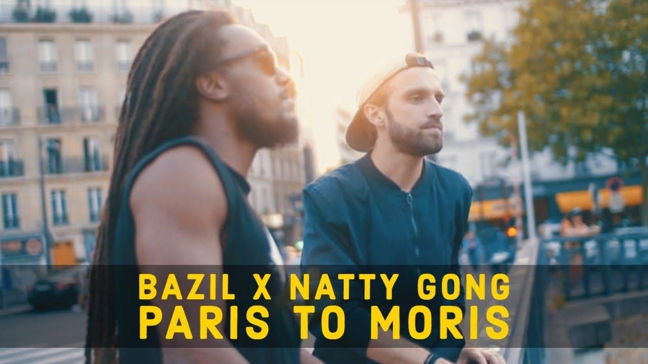 Bazil & Natty Gong - Paris To Moris [7/3/2019]