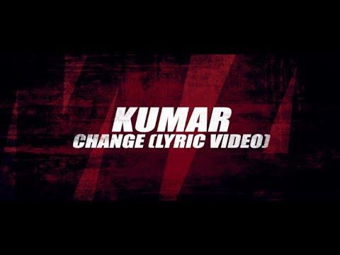 Kumar - Change (Lyric Video) [11/25/2019]