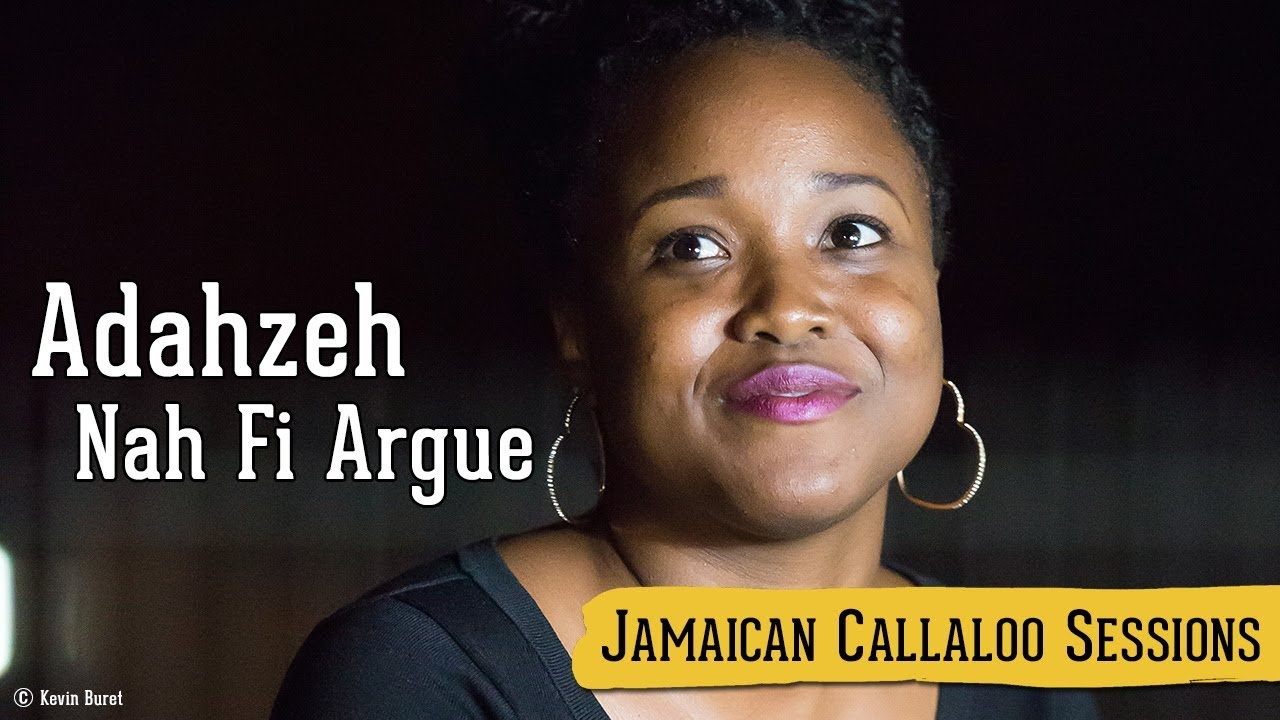 Adahzeh - Nah Fi Argue @ Jamaican Callaloo Sessions [11/20/2017]