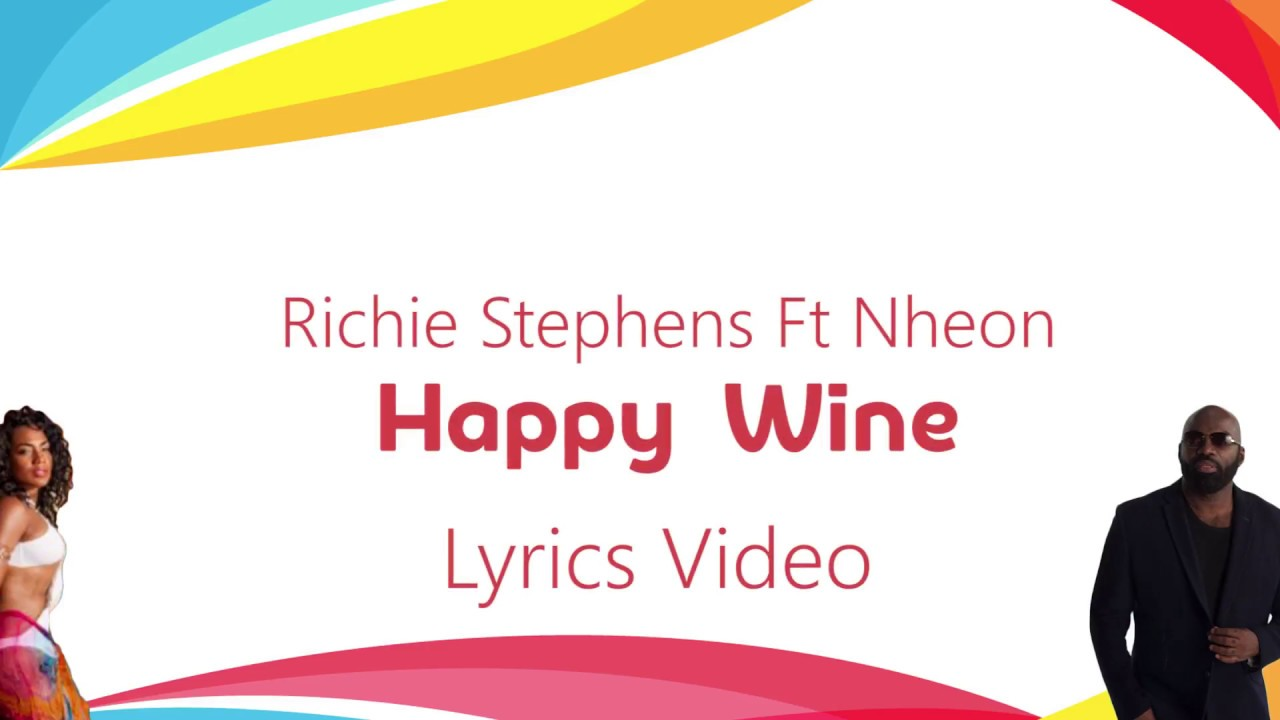 Richie Stephens feat. Nheon - Happy Wine (Lyric Video) [7/19/2017]