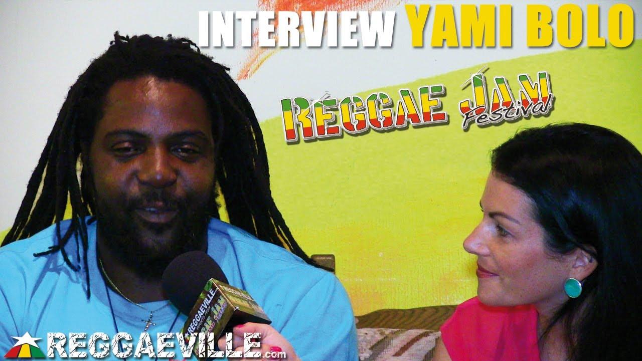 Interview with Yami Bolo @Reggae Jam [8/3/2013]