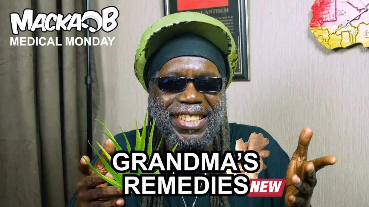 Macka B's Medical Monday - Grandma's Remedies [4/8/2019]