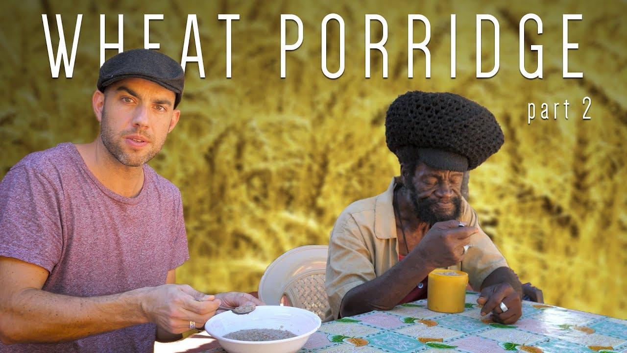Ras Kitchen - Rasta Style Wheat Porridge #2 [4/7/2019]