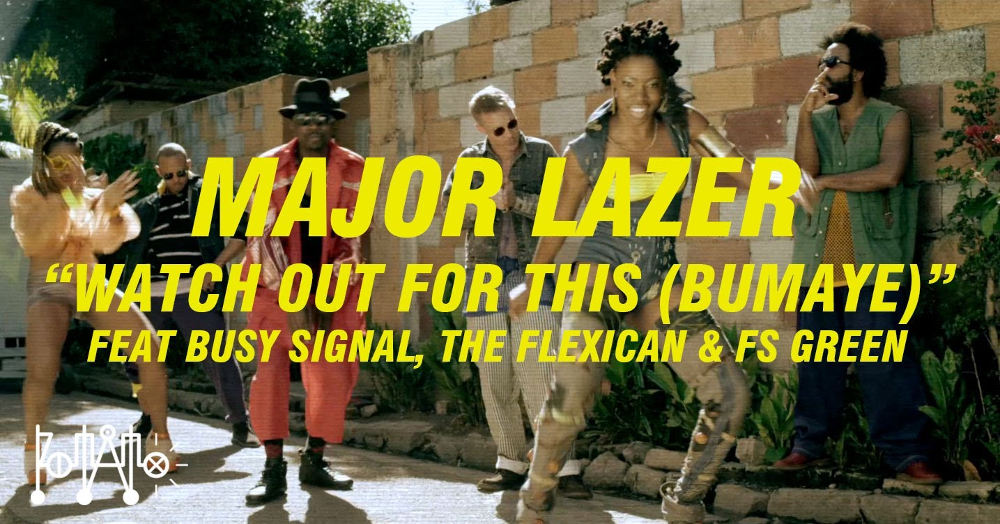 Songtext von Major Lazer - Watch Out For This (Bumaye) Lyrics