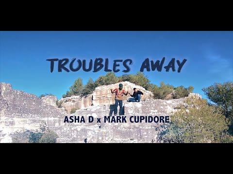 Asha d & Mark Cupidore - Troubles Away [11/20/2020]