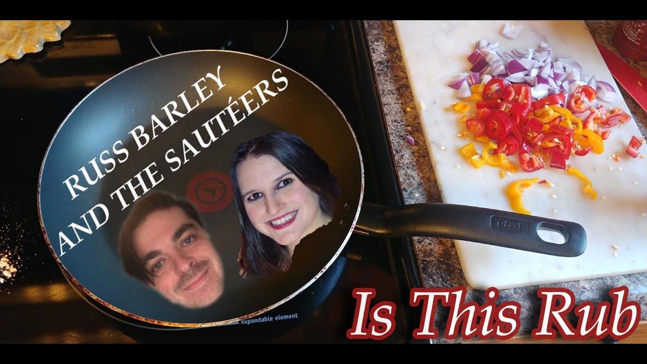 Russ Barley and the Sautéers - Is This Rub (Bob Marley Parody) [2/10/2021]