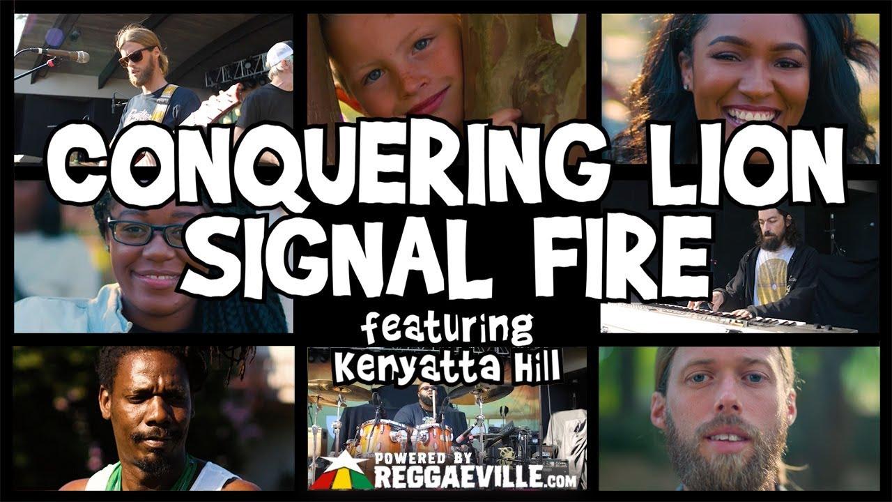 Signal Fire feat. Kenyatta Hill - Conquering Lion [8/27/2018]