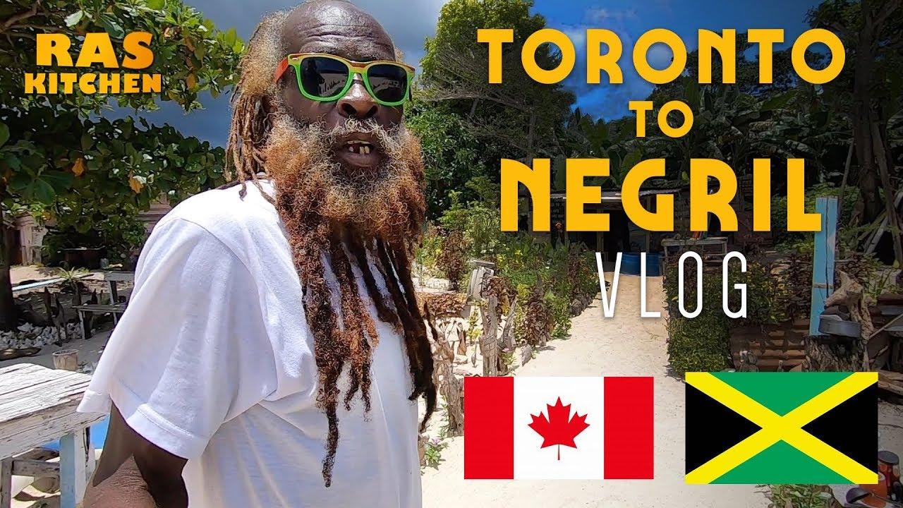 Ras Kitchen - Toronto to Negril, Rasta Ringo's Yard & more (Vlog) [6/19/2019]