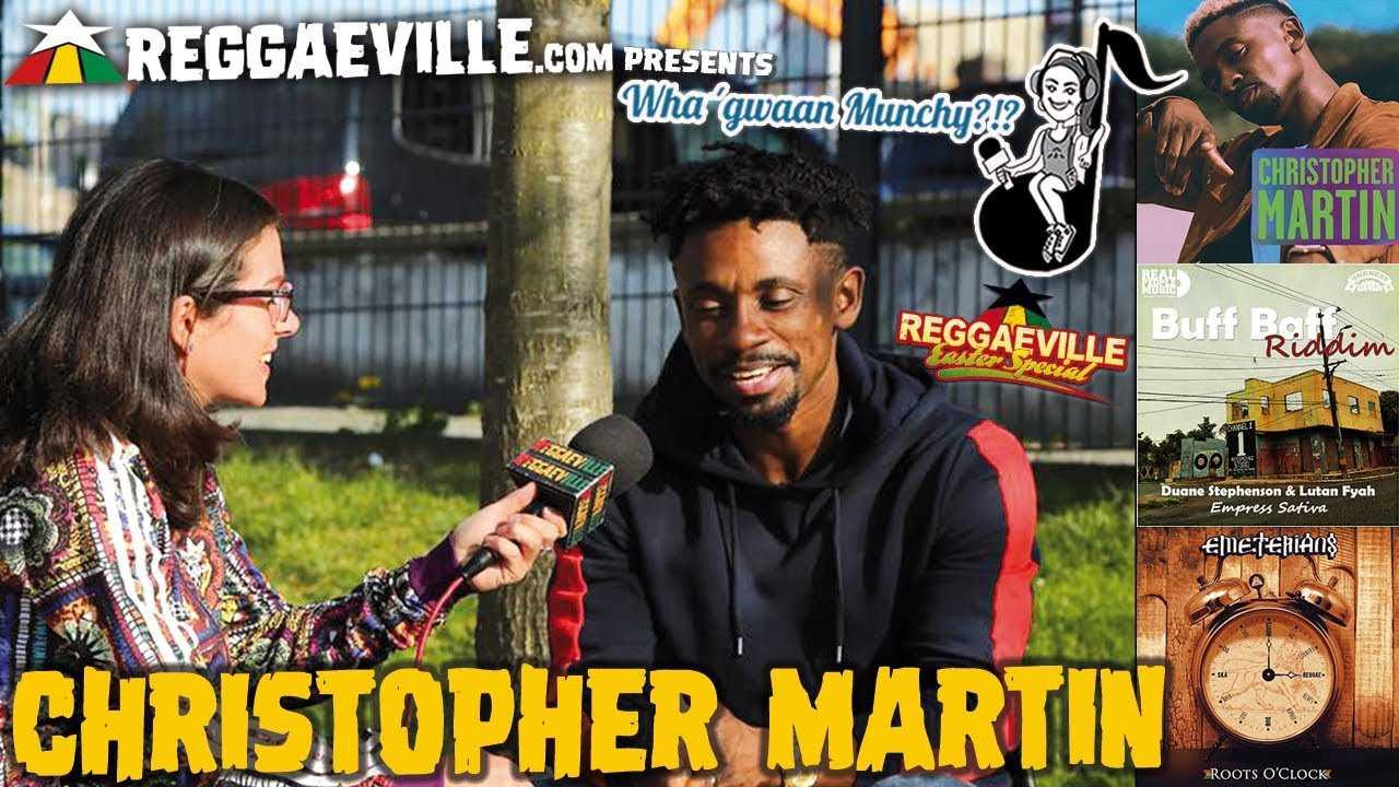 Christopher Martin @ Wha' Gwaan Munchy?!? #49 [May 2019] [5/12/2019]