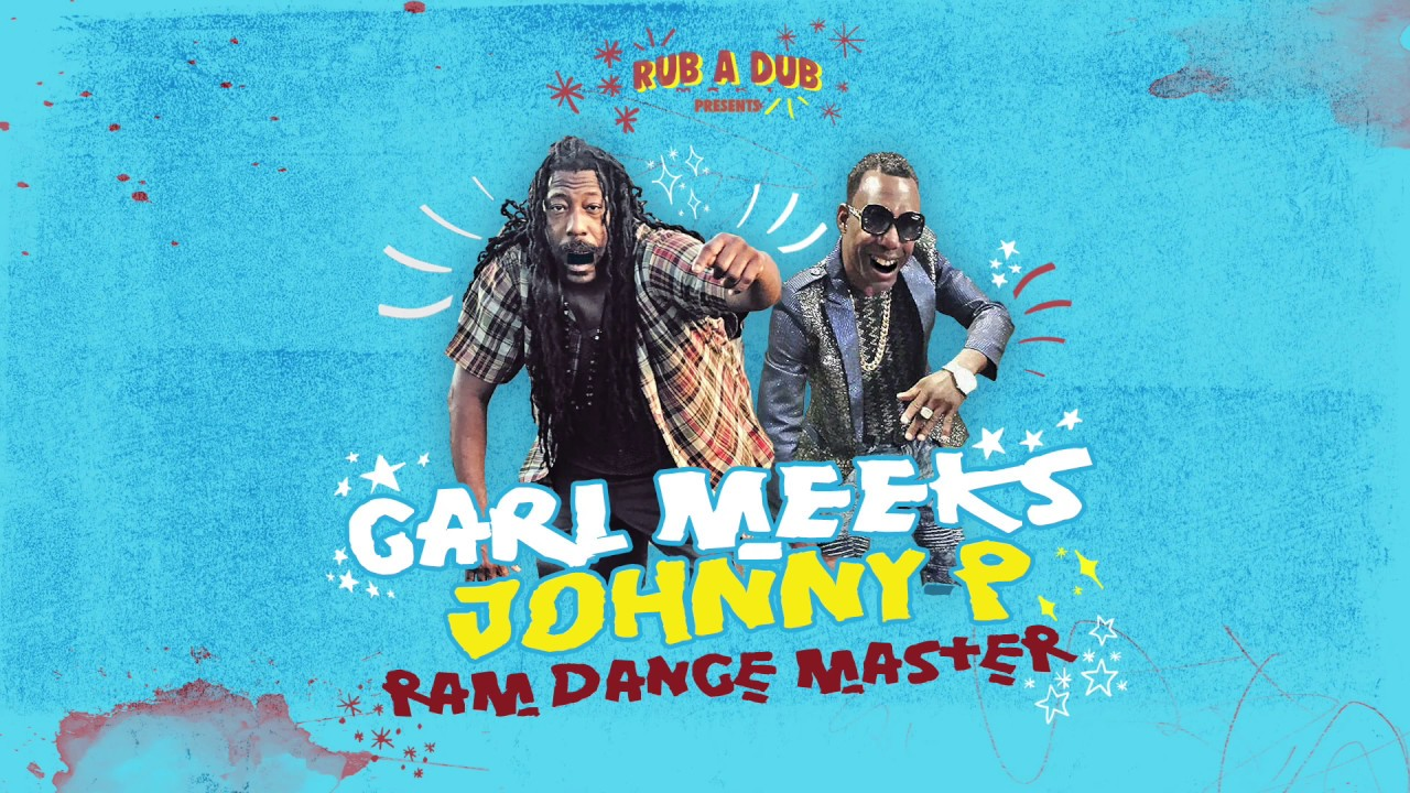 Carl Meeks Feat. Johnny P - Ram Dance Master (Lyrics Video) [12/24/2018]