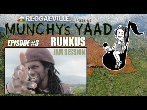 Munchy's Yaad - Episode #3 JAM SESSION with Runkus [5/8/2015]
