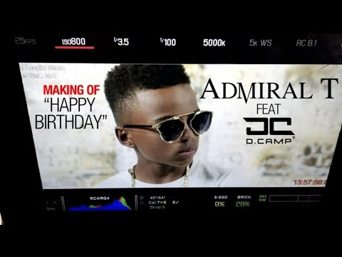 Admiral T feat. D.Camp - Happy Birthday (Making Of) [11/30/2016]