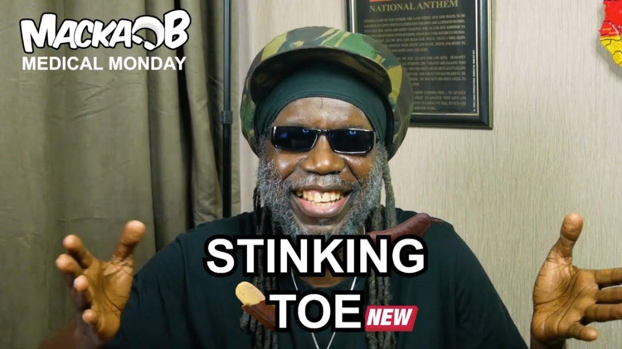 Macka B's Medical Monday - Stinking Toe [3/17/2019]