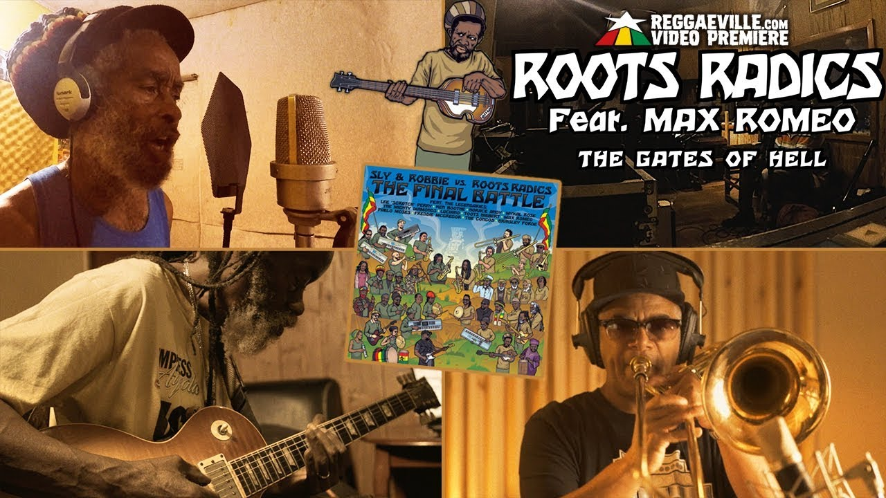 Roots Radics feat. Max Romeo - The Gates Of Hell [12/10/2019]