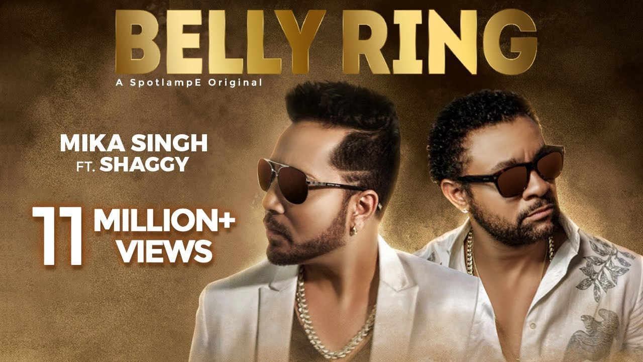 Belly Ring feat. Shaggy - Mika Singh [4/13/2019]