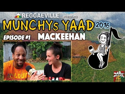 Interview with Mackeehan @ Munchy's Yaad 2016 - Episode #1 [3/16/2016]