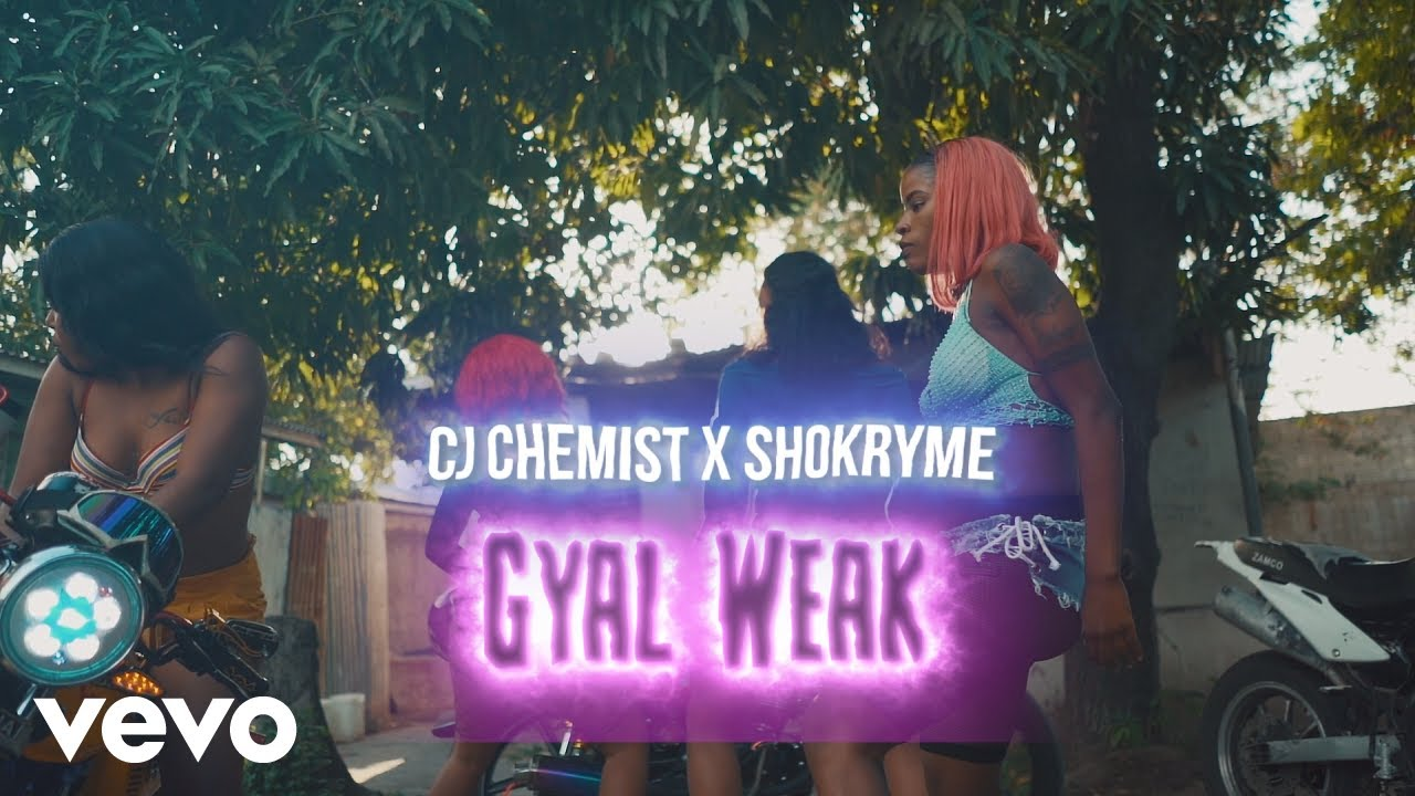 Shokryme feat. CJ The Chemist - Gyal Weak [6/7/2019]