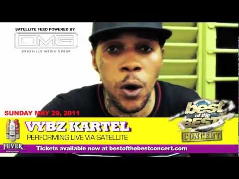 Drop: Vybz Kartel @ Best of The Best 2011 via Satellite [5/5/2011]