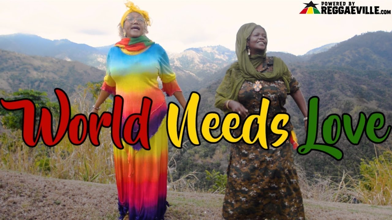Sister Carol feat. Marcia Griffiths - Worlds Needs Love [4/26/2019]