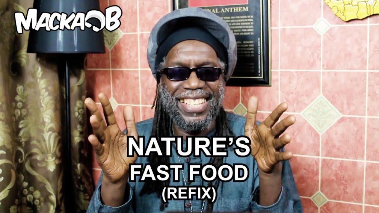 Macka B's Wha Me Eat Wednesdays - Nature's Fast Food (Refix) [6/13/2018]