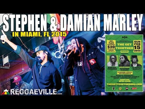 Damian & Stephen Marley - The Mission @The Get Together Miami [2/15/2015]