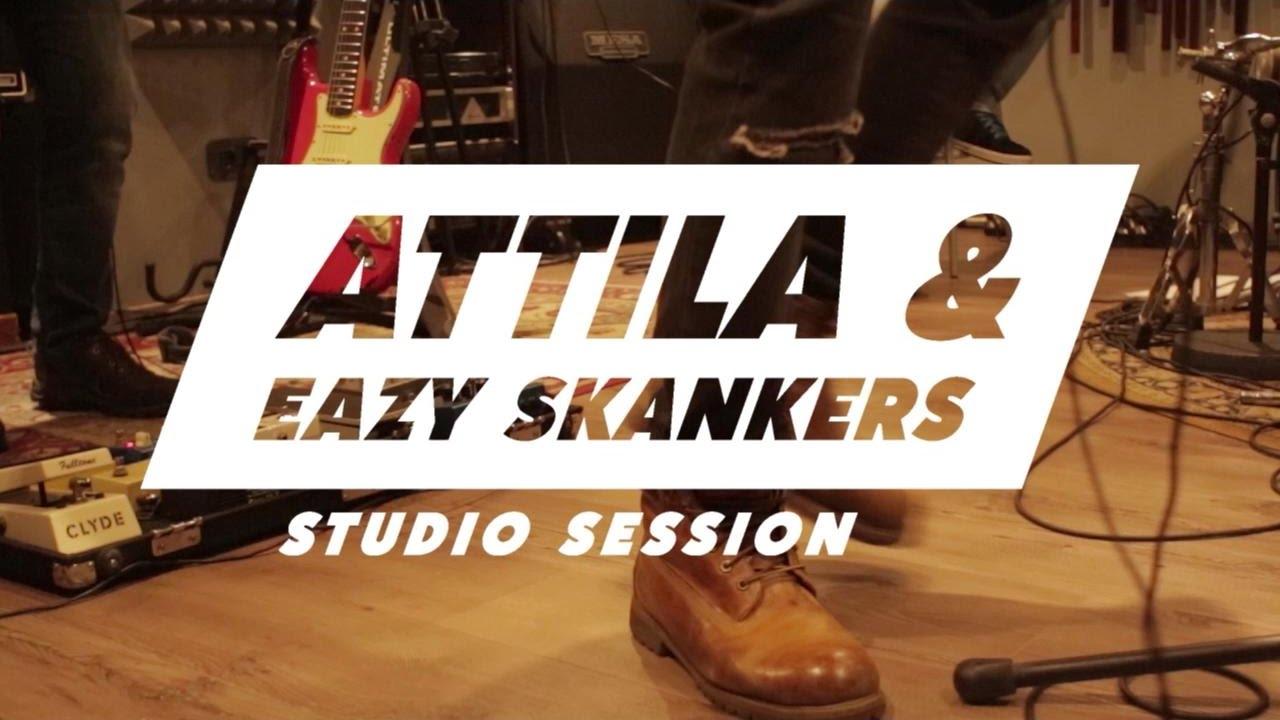 Attila & Eazy Skankers - Studio Session [3/27/2017]