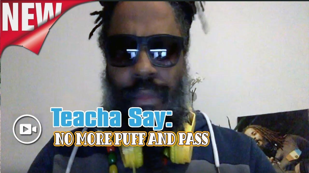 Teacha Say - No more Puff and Pass! [3/19/2020]